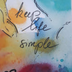 keep life simple/ Aquarell auf Postkarte / 2017 / 105x148mm